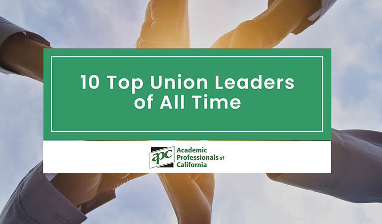10 Top Union Leaders of All Time