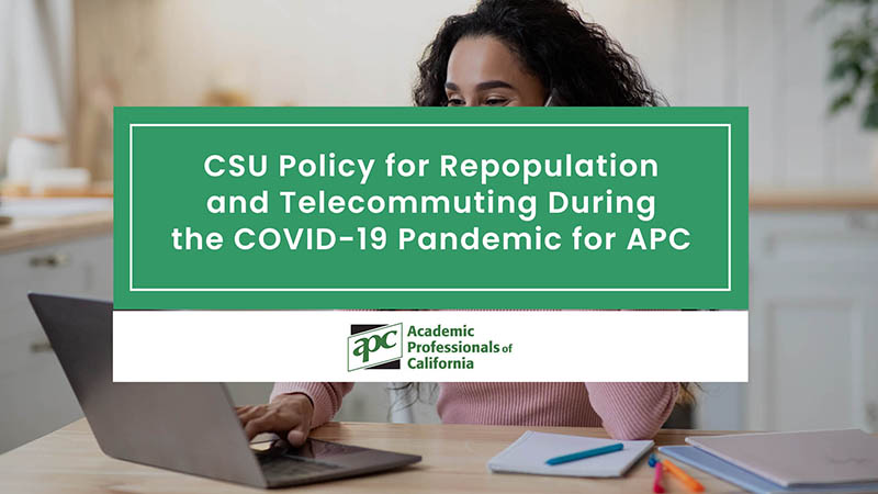 CSU Policy for Repopulation and Telecommuting During the COVID-19 Pandemic for APC