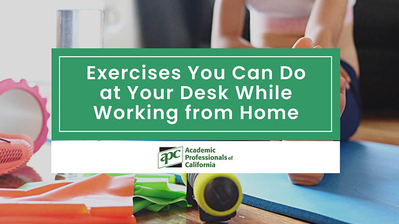 Exercises You Can Do at Your Desk While Working from Home