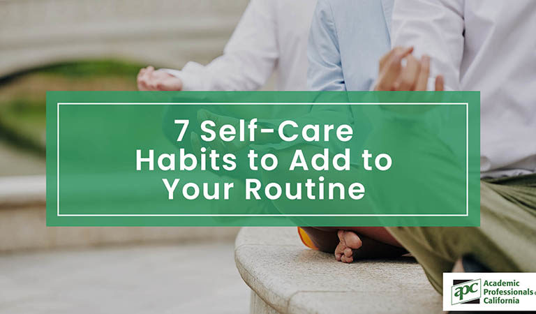 7 Self Care Habits to Add to Your Routine