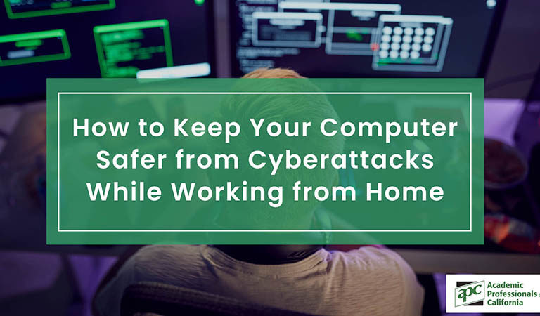 How to Keep Your Computer Safer from Cyberattacks